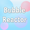 Bubble Reactor